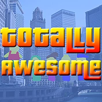 Totally Awesome (From The Lego Movie)