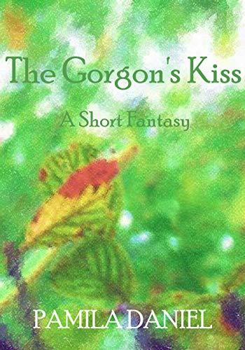The Gorgon's Kiss: A Short Fantasy