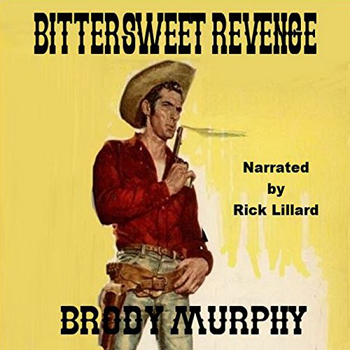 Bittersweet Revenge     Served Hot or Cold Is Still Bitter Sweet!              By:                                                                                                                                 Brody Murphy                               Narrated by:                                                                                                                                 Rick Lillard                      Length: 30 mins     Not rated yet     Overall 0.0