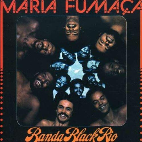 Maria Fumaca by Banda Black Rio (2007-12-01)