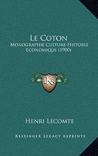 Le Coton: Monographie Culture-Histoire Economique (1900)