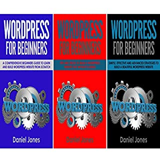 Wordpress for Beginners: 3 Books in 1     A Comprehensive Beginners Guide + Tips and Tricks + Simple, Effective and Advanced Strategies to Build a Beautiful WordPress Website              By:                                                                                                                                 Daniel Jones                               Narrated by:                                                                                                                                 William Bahl                      Length: 4 hrs and 2 mins     7 ratings     Overall 5.0