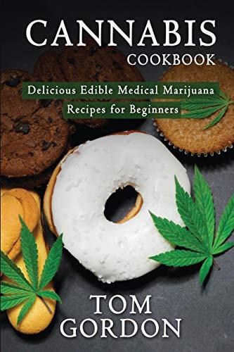 51yg3VBJvHL - Cannabis Cookbook: Delicious Edible Medical Marijuana Recipes for Beginners