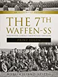 "The 7th Waffen- SS Volunteer Gebirgs (Mountain) Division ""Prinz Eugen"": An Illustrated History"