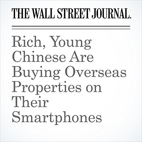 Rich, Young Chinese Are Buying Overseas Properties on Their Smartphones copertina