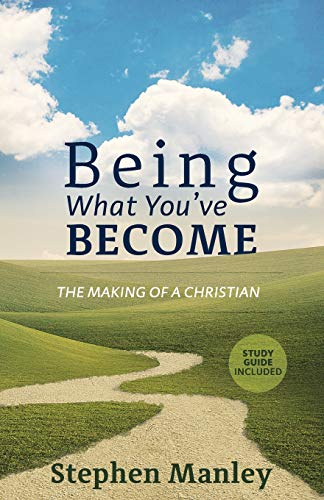 Being What You've Become: The Making of a Christian