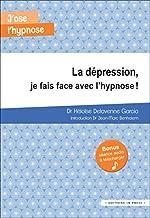 La dépression, je fais face avec l'hypnose ! de Héloïse Delavenne Garcia