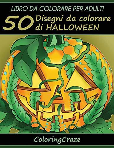 Libro da Colorare per Adulti: 50 Disegni da colorare di Halloween, Serie di Libri da Colorare per Adulti da ColoringCraze: Volume 1