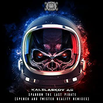 Sparrow The Last Pirate (Spench and Twisted Reality Remixes)