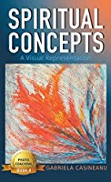 Spiritual Concepts: A Visual Representation (Photo Coaching)