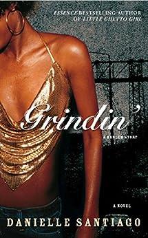 Grindin': A Novel by [Danielle Santiago]