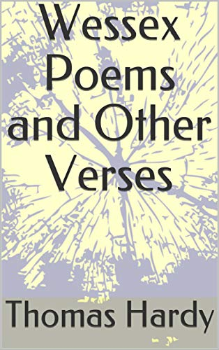 Wessex Poems and Other Verses (English Edition)