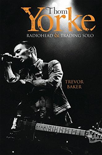 Thom Yorke - Radiohead & Trading Solo (English Edition)