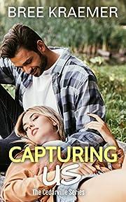 Capturing Us (A Cedarville Novel Book 2)