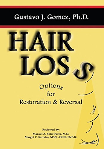 Compare Textbook Prices for Hair Loss: Options for Restoration & Reversal  ISBN 9781612445410 by Gomez, Gustavo J.