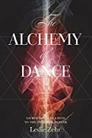 The Alchemy of Dance: Sacred Dance As a Path to the Universal Dancer