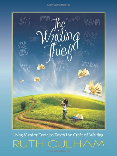 Download The Writing Thief: Using Mentor Texts to Teach the Craft of Writing 0872070999