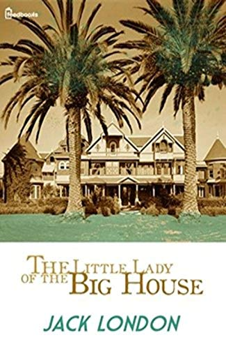 The Little Lady of the Big House (Illustrated) (English Edition)