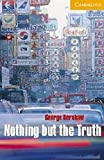 Nothing but the Truth Level 4 Book with Audio CDs (2) Pack (Cambridge English Readers)
