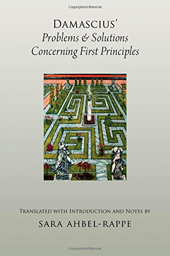 Damascius' Problems and Solutions Concerning First Principles (AAR Religions in Translation)