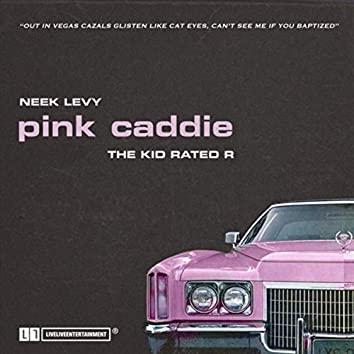 Pink Caddie (feat. The Kid Rated R)