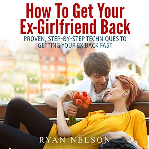How to Get Your Ex-Girlfriend Back audiobook cover art