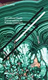 Art without Death: Conversations on Russian Cosmism (Sternberg Press / e-flux journal)