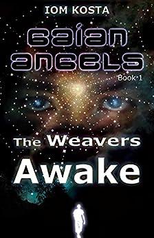 Gaian Angels, Book 1: The Weavers Awake by [Iom Kosta, Kay Hamdan]