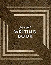 "Script Writing Book: Large Lined Notebook journal for Creative screenplay Writing, Scriptwriter Feature Length Movie and Short Film book, screen ideas ... 8.5""x11"" 120 pages (Script Writer's Log)"
