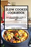 SLOW COOKER COOKBOOK 2021: EASY AND AFFORDABLE RECIPES TO SURPRISE YOUR FAMILY