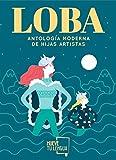 LOBA (Antología moderna de hijas artistas) (Poesía)