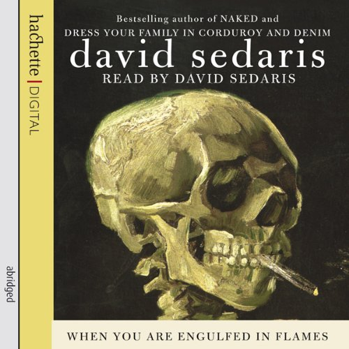 When You Are Engulfed in Flames                   De :                                                                                                                                 David Sedaris                               Lu par :                                                                                                                                 David Sedaris                      Durée : 9 h et 3 min     Pas de notations     Global 0,0