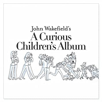 John Wakefield's A Curious Children's Album