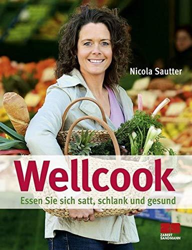 Wellcook: Essen Sie sich satt, schlank und gesund