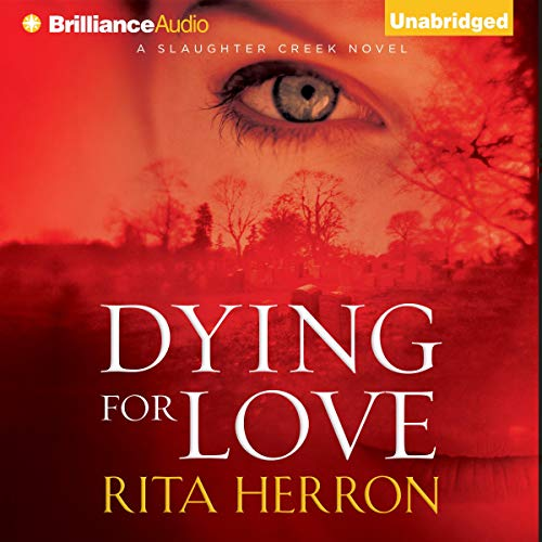 Dying for Love: A Slaughter Creek Novel