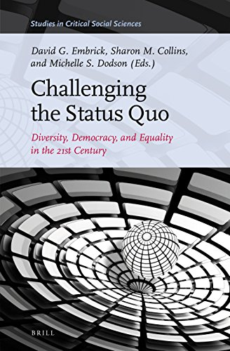 Challenging the Status Quo: Diversity, Democracy, and Equality in the 21st Century (Studies in Critical Social Sciences, Band 123)