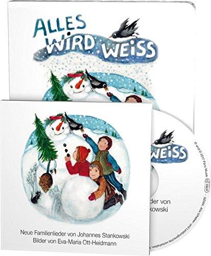 Alles wird weiss: Neue Weihnachtslieder von Johannes Stankowski (Buch mit Musik-CD)