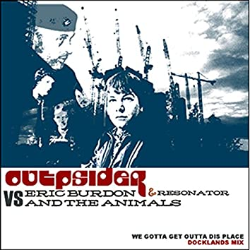 OUTpsiDER and Resonator Vs Eric Burdon and the Animals