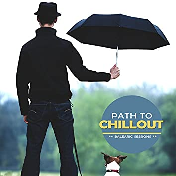 Path To Chillout - Balearic Sessions