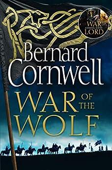 War of the Wolf (The Last Kingdom Series, Book 11) by [Bernard Cornwell]