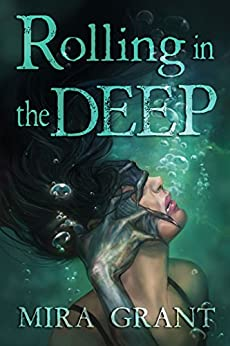 Rolling in the Deep by [Mira Grant]