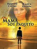 Mama Soy Paquito
