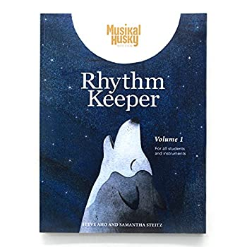 Musikal Husky Rhythm Keeper Volume 1  A Step-by-Step Progressive Rhythmic Training Method for Mastering Music Rhythm Skills  Designed for Any Instrument and Students of All Ages