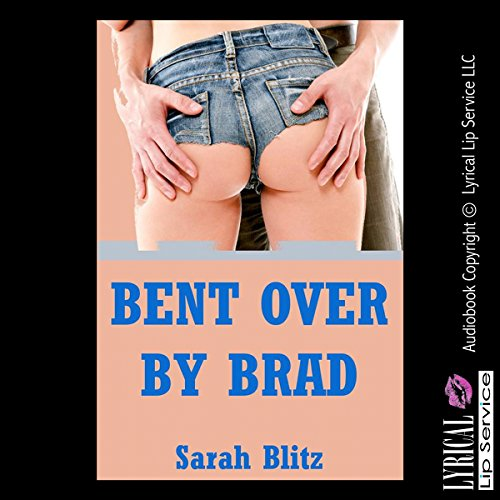 Bent over by Brad audiobook cover art