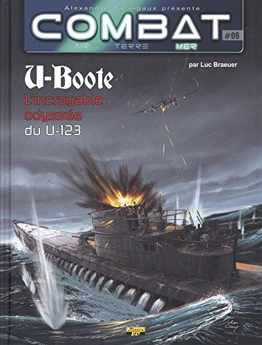 Combat : Mer, Tome 6 : U-Boote : L'incroyable odyssée du U-123