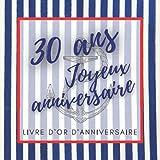 Livre d'or d'anniversaire - 30 ans: Souvenir d'anniversaire pour homme ou garçon - thème mer & marin (Livre d'Or d'Anniversaire Mer)