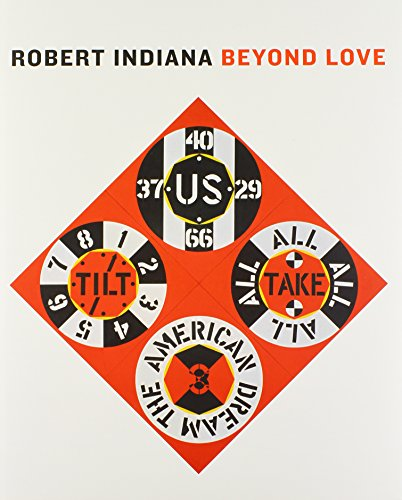 Haskell, B: Robert Indiana: Beyond Love (Whitney Museum of American Art)