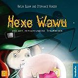 Hexe Wawu und der verschwundene Traumbesen (Hexe Wawu / Geschichten von der kleinen Hexe Wawu)