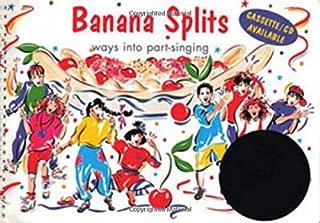 Banana Splits: Ways into Part-Singing (Songbooks)