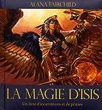 La magie d'Isis - Un livre d'incantations et de prières